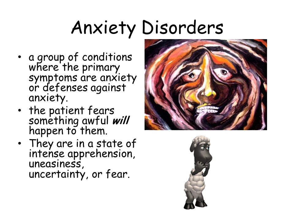 Anxiety Disorders a group of conditions where the primary symptoms are anxiety or defenses against anxiety.