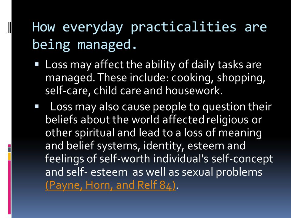 How everyday practicalities are being managed.