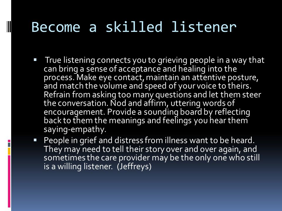 Become a skilled listener