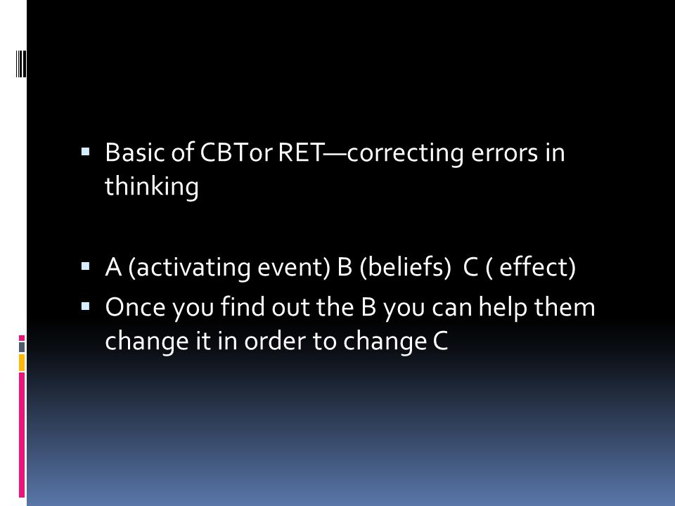 Basic of CBT0r RET—correcting errors in thinking