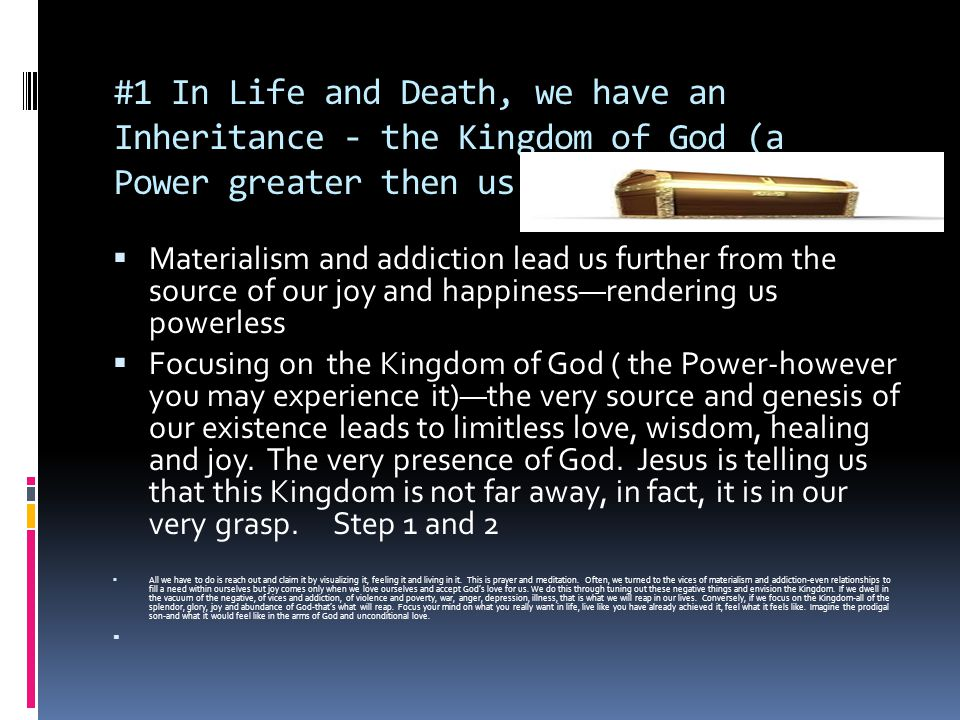 #1 In Life and Death, we have an Inheritance - the Kingdom of God (a Power greater then us)