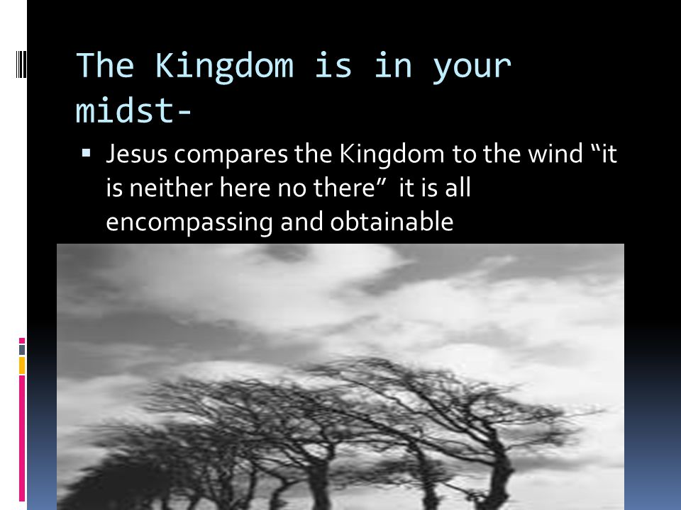 The Kingdom is in your midst-