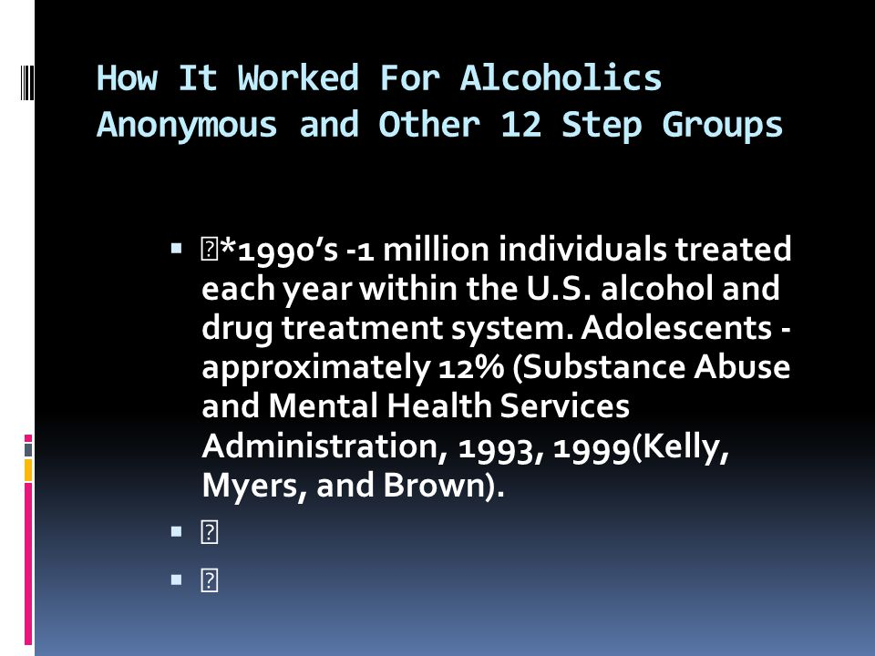 How It Worked For Alcoholics Anonymous and Other 12 Step Groups
