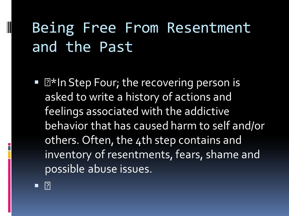 Being Free From Resentment and the Past