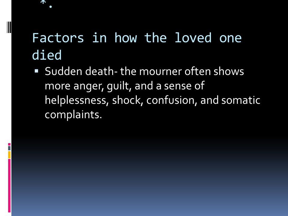 *. Factors in how the loved one died