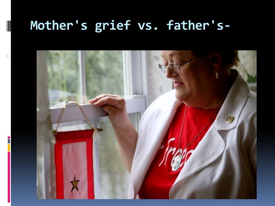 Mother s grief vs. father s-
