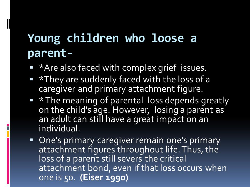 Young children who loose a parent-