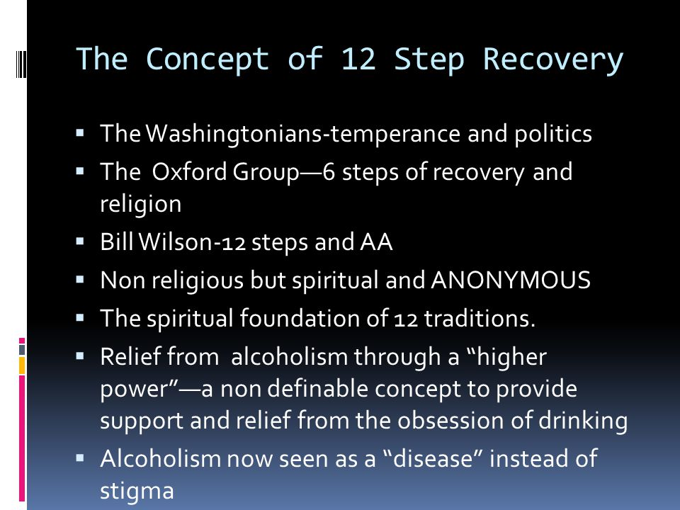 The Concept of 12 Step Recovery