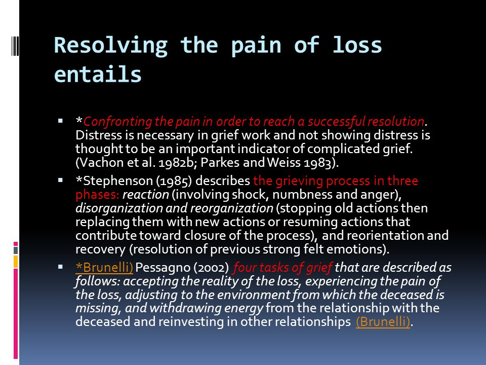 Resolving the pain of loss entails