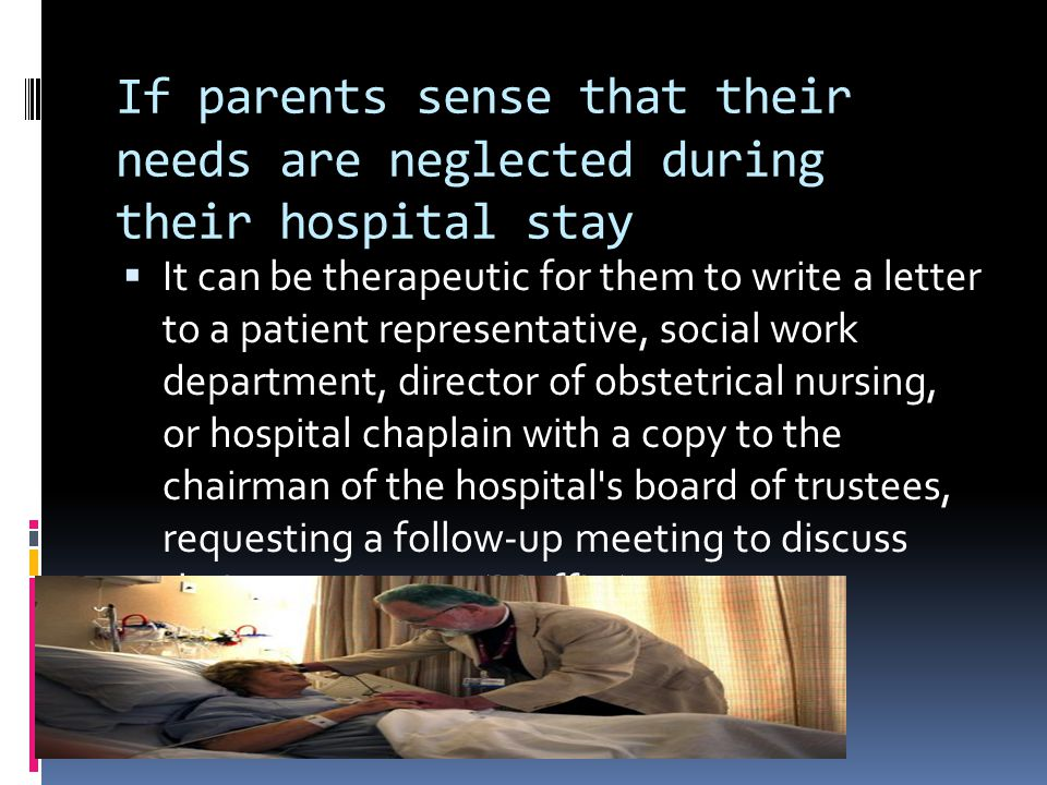 If parents sense that their needs are neglected during their hospital stay