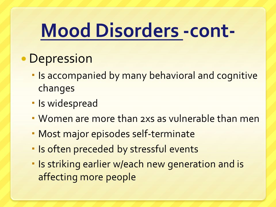 Mood Disorders -cont- Depression