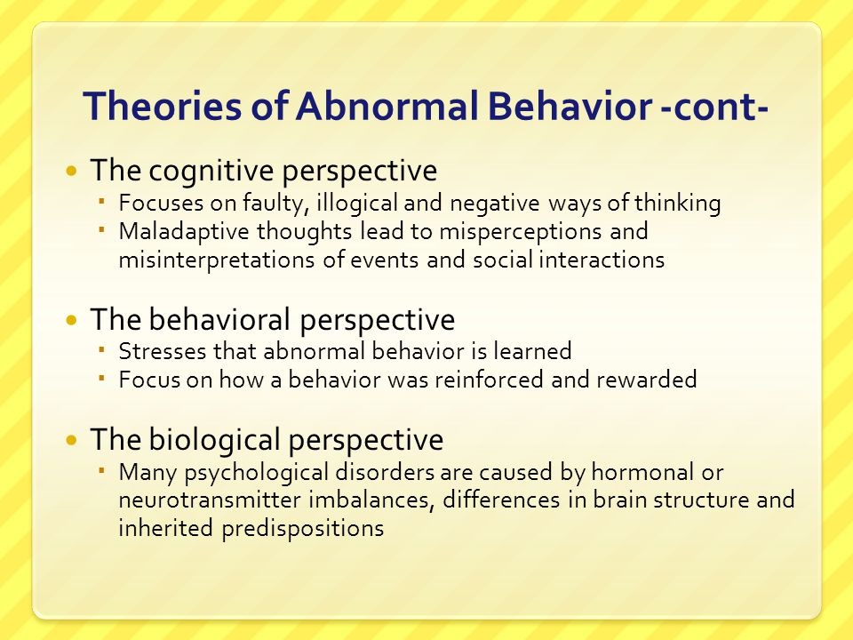 Theories of Abnormal Behavior -cont-
