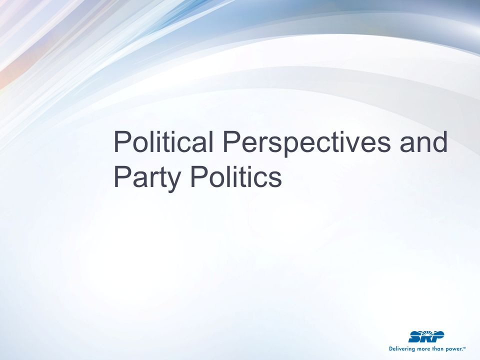 Political Perspectives and Party Politics