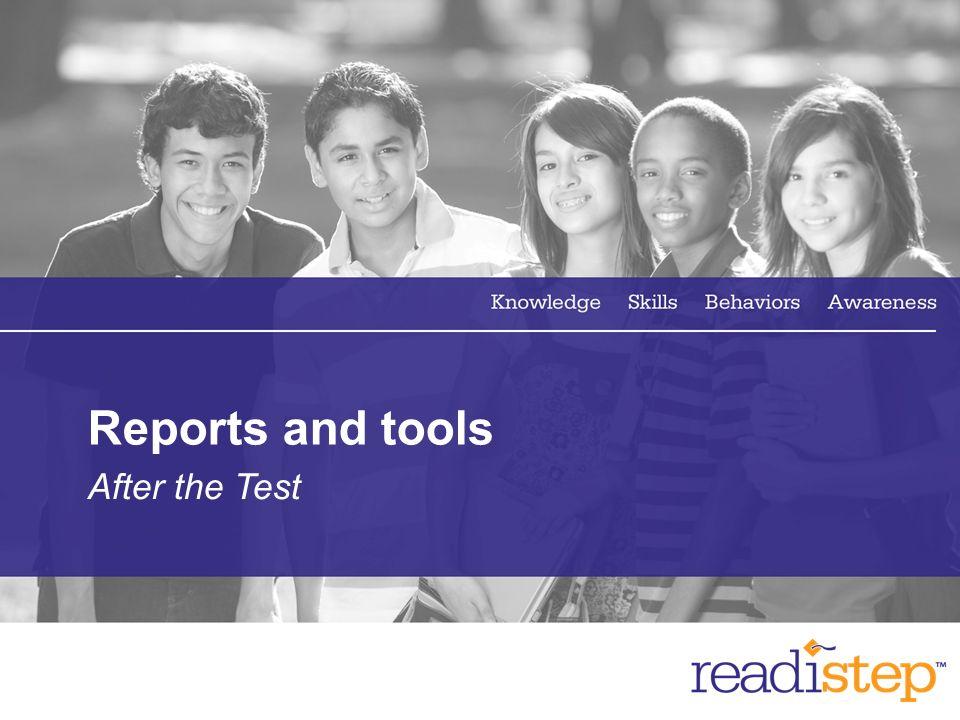 Reports and tools After the Test