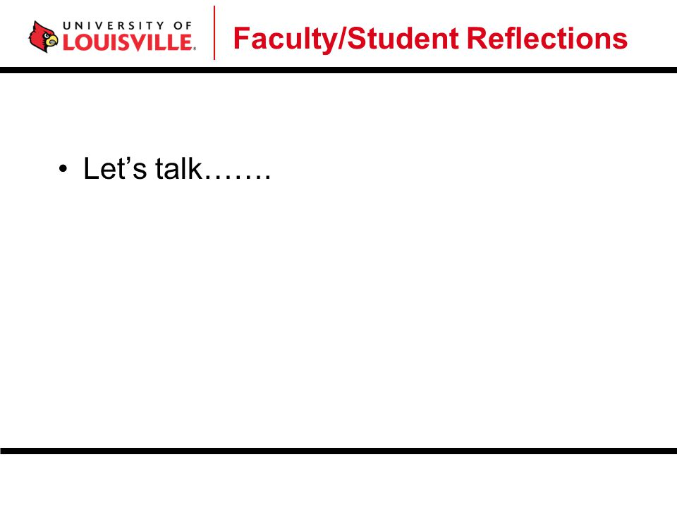 Faculty/Student Reflections