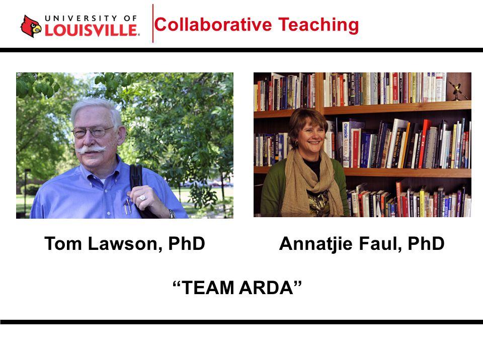 Tom Lawson, PhD Annatjie Faul, PhD TEAM ARDA