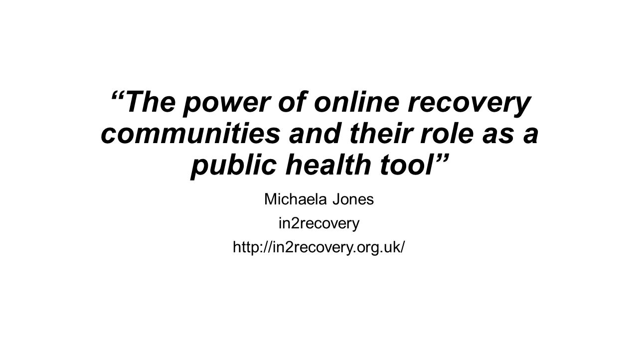 Michaela Jones in2recovery http://in2recovery.org.uk/