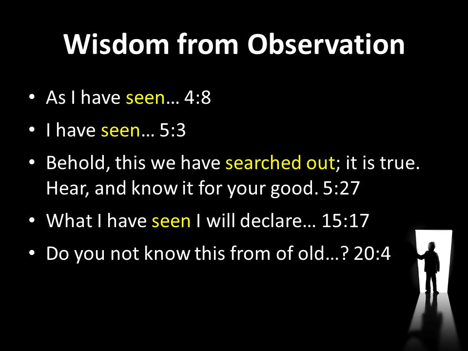 Wisdom from Observation