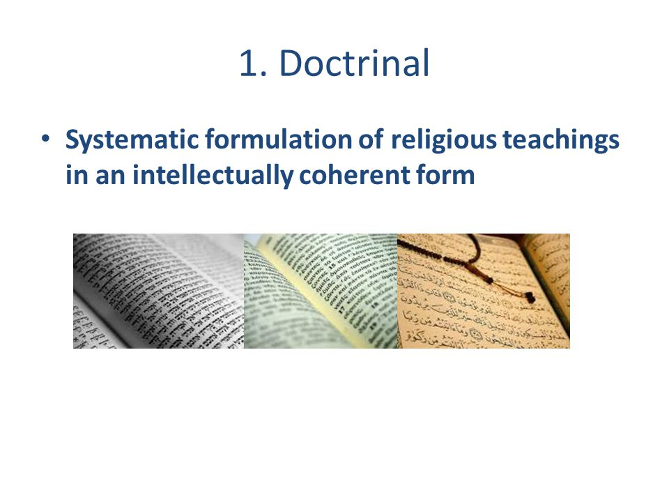 1. Doctrinal Systematic formulation of religious teachings in an intellectually coherent form