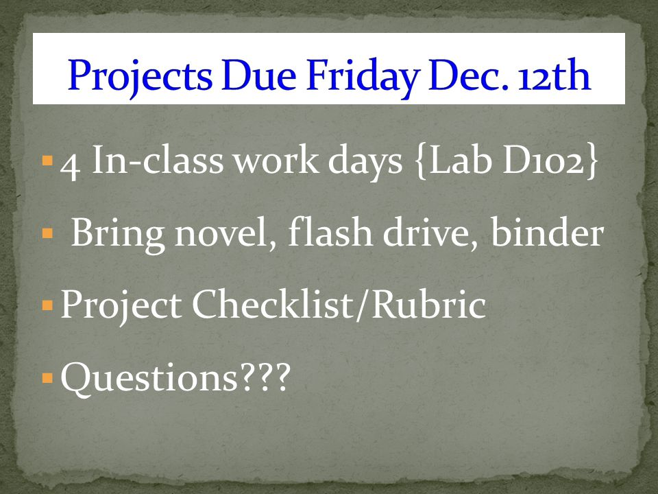 Projects Due Friday Dec. 12th