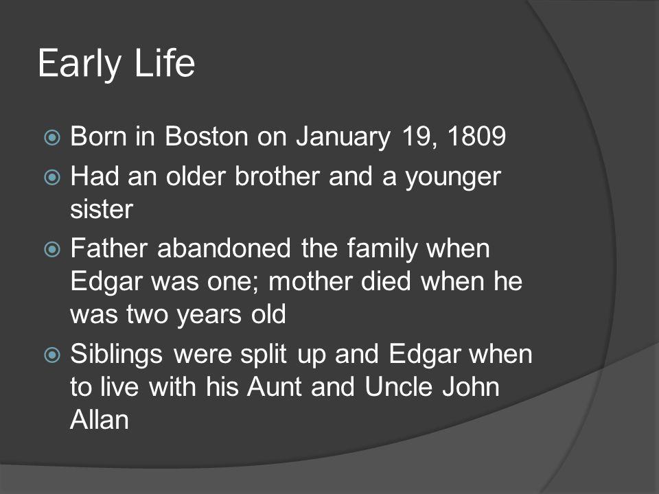 Early Life Born in Boston on January 19, 1809