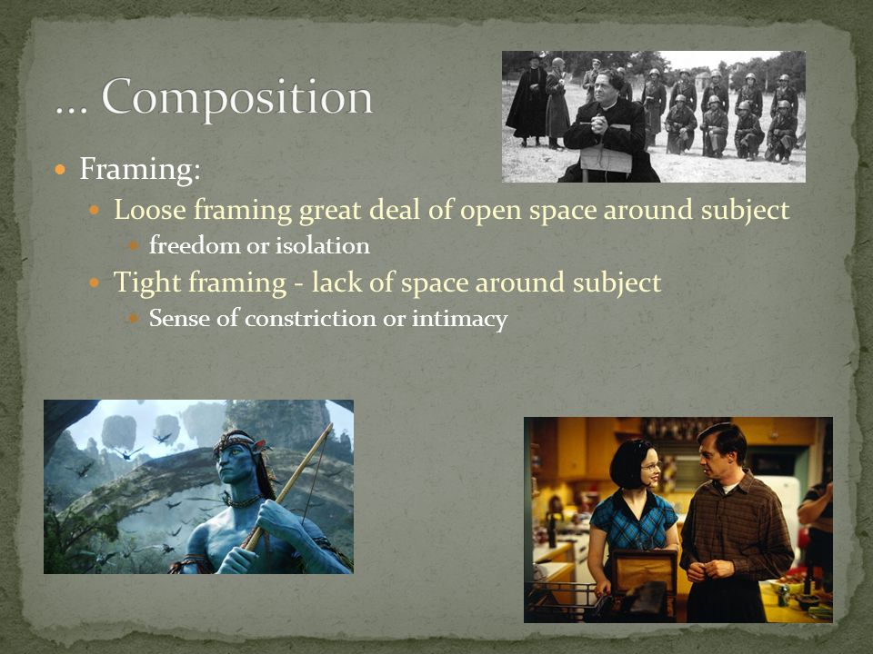 … Composition Framing: