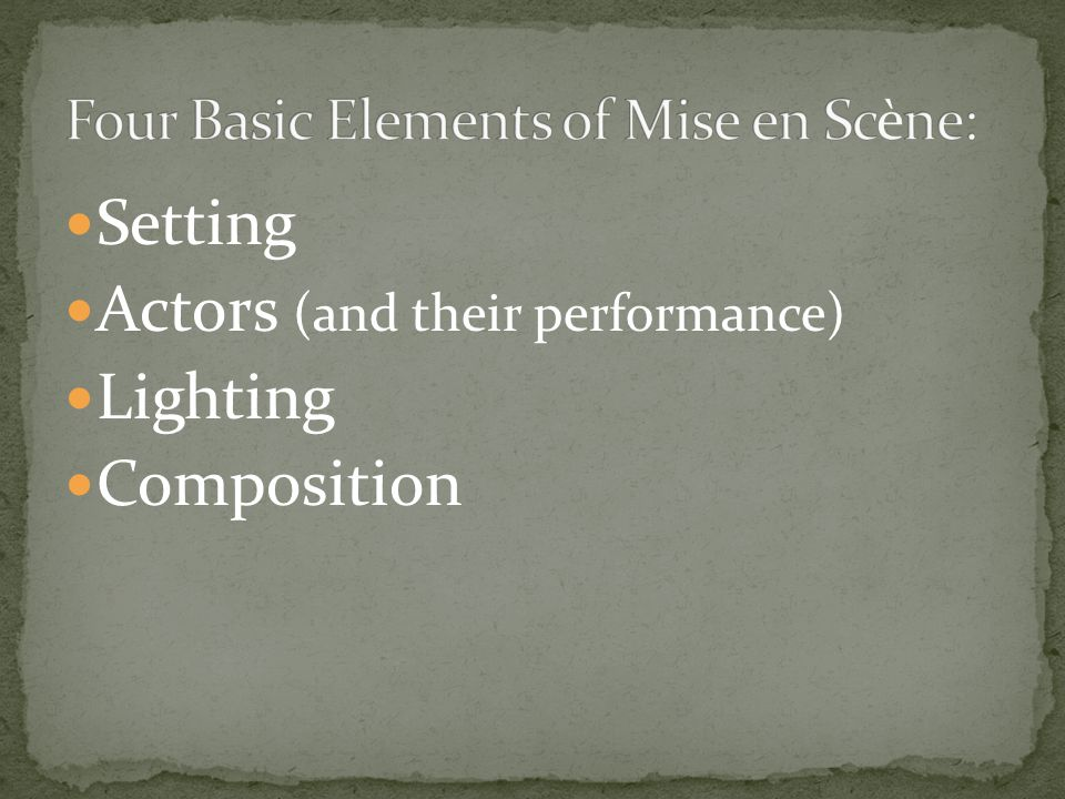 Four Basic Elements of Mise en Scène: