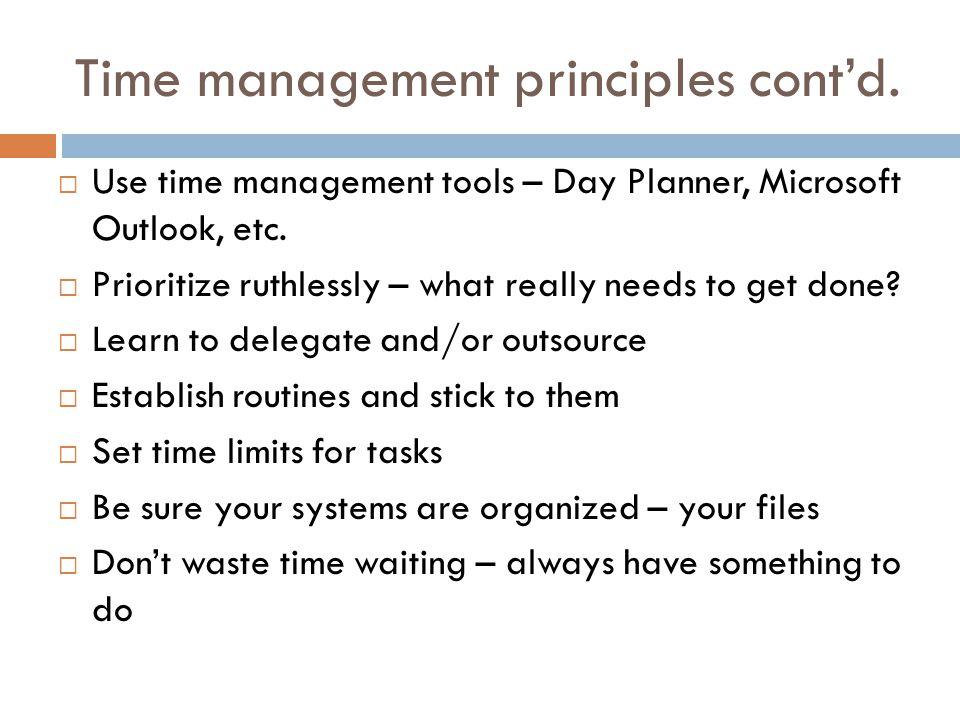 Time management principles cont'd.