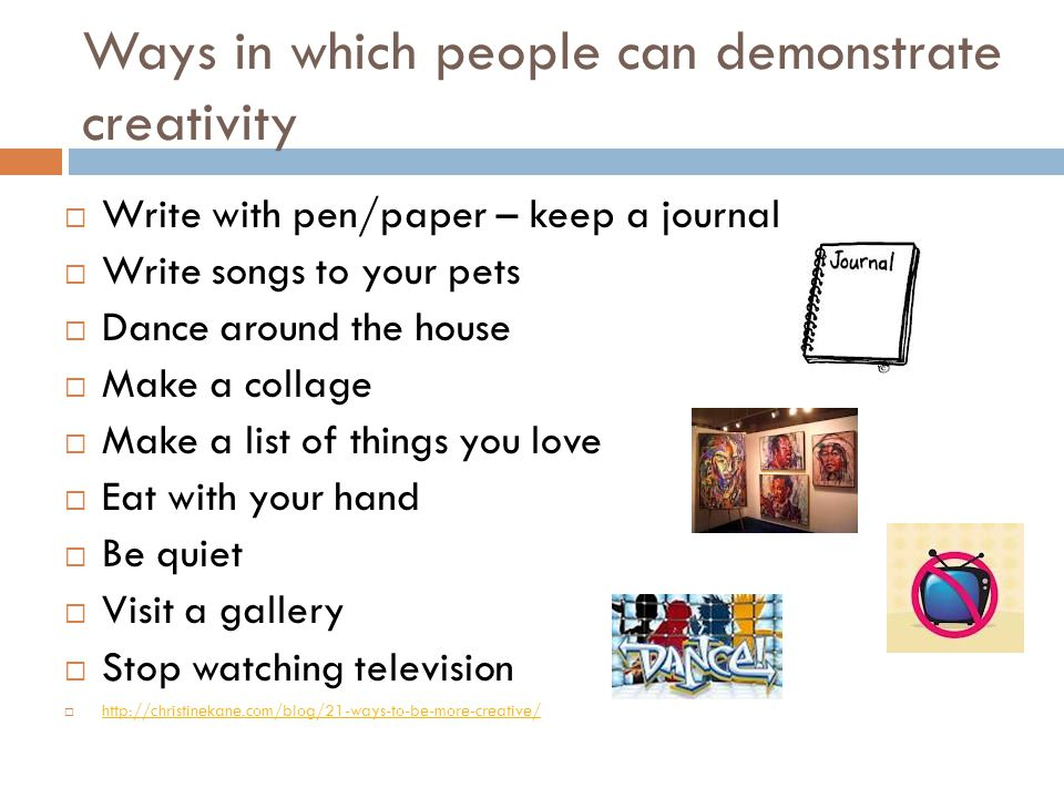 Ways in which people can demonstrate creativity