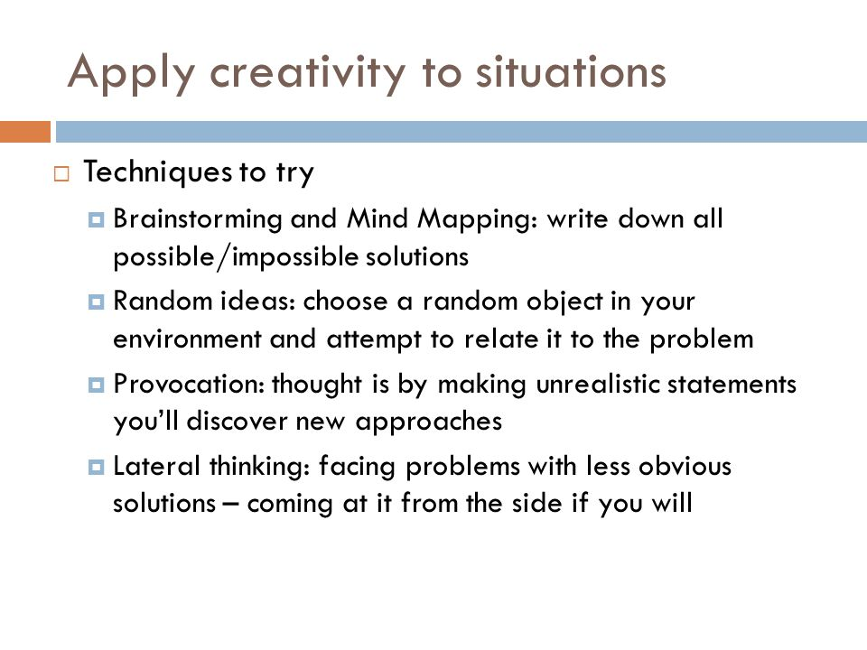 Apply creativity to situations