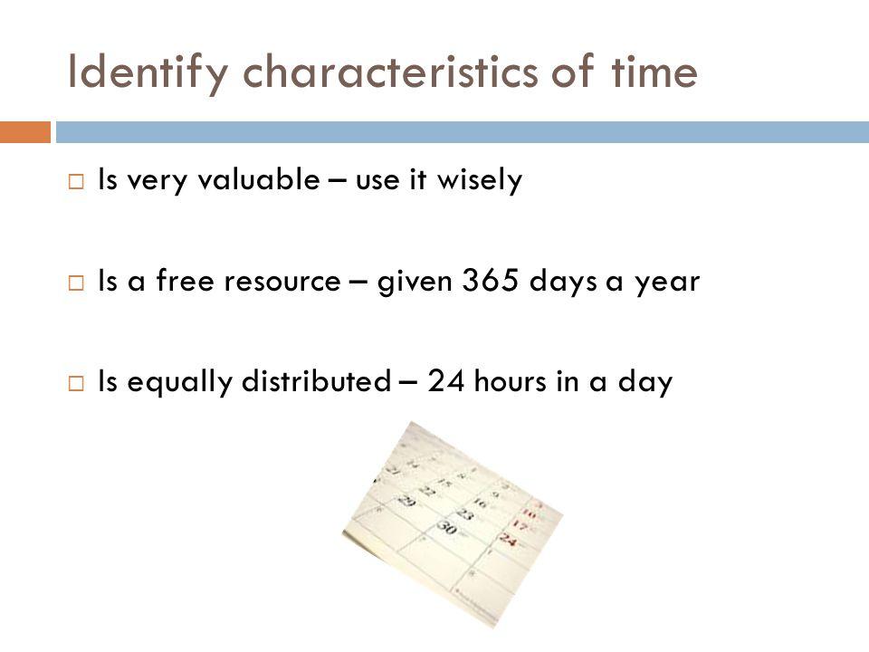 Identify characteristics of time