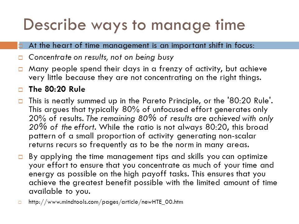Describe ways to manage time