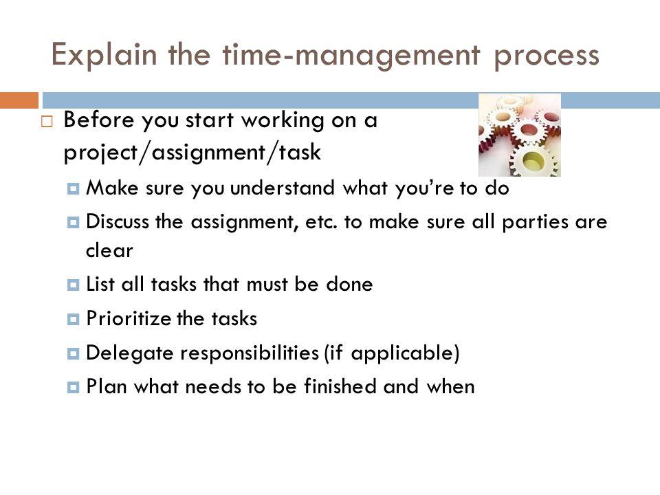 Explain the time-management process