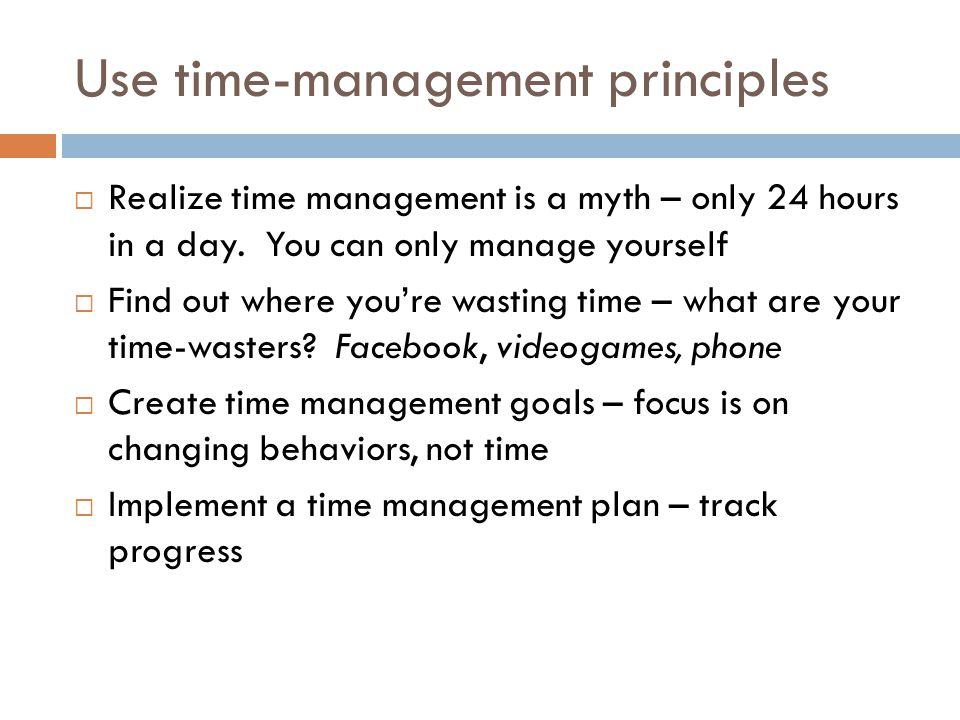 Use time-management principles