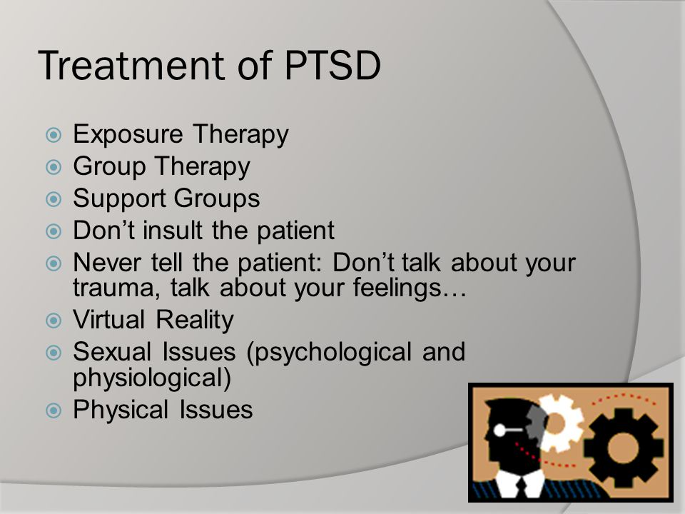 Treatment of PTSD Exposure Therapy Group Therapy Support Groups