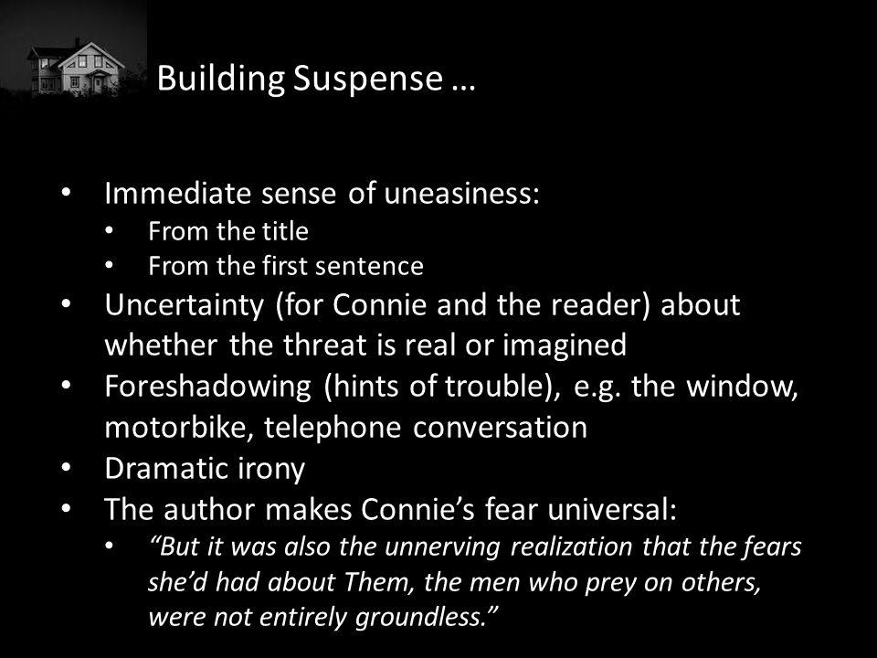 Building Suspense … Immediate sense of uneasiness: