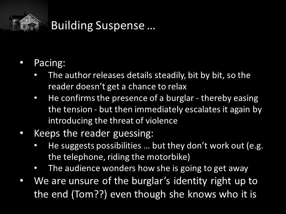 Building Suspense … Pacing: Keeps the reader guessing:
