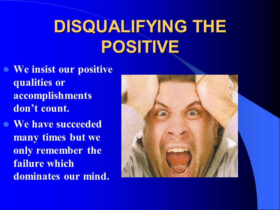 DISQUALIFYING THE POSITIVE