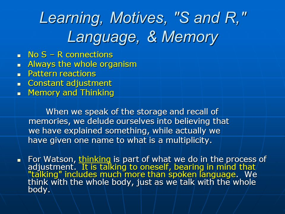 Learning, Motives, S and R, Language, & Memory