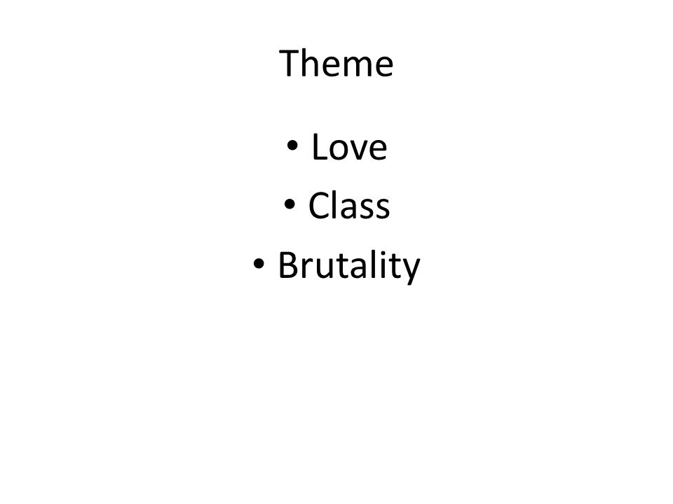 Theme Love Class Brutality