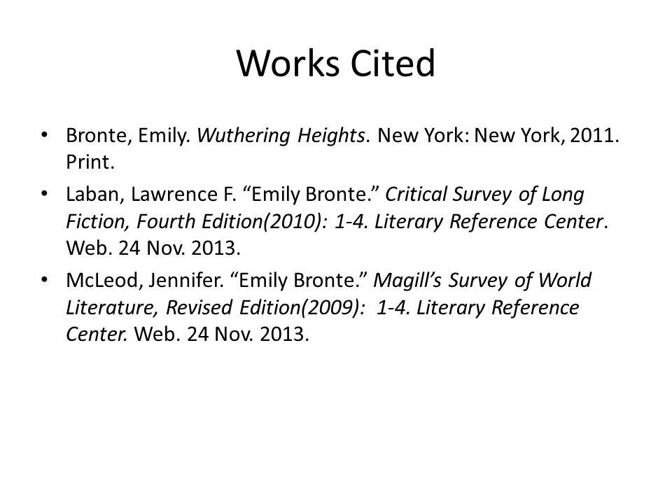 Works Cited Bronte, Emily. Wuthering Heights. New York: New York, 2011. Print.