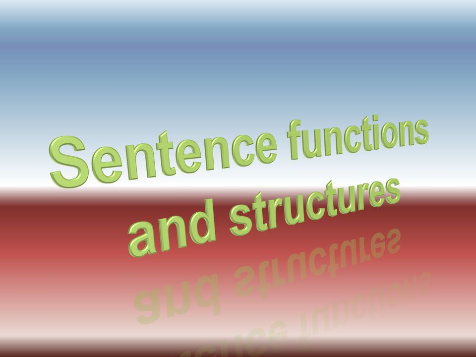 Sentence functions and structures