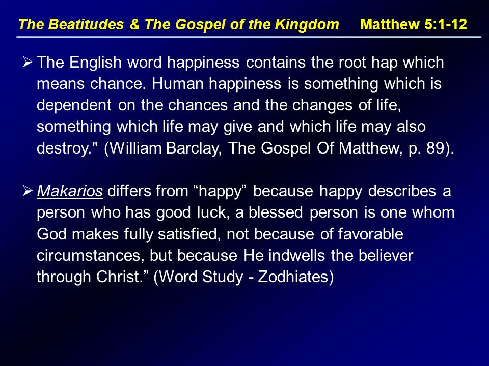 The Beatitudes & The Gospel of the Kingdom Matthew 5:1-12