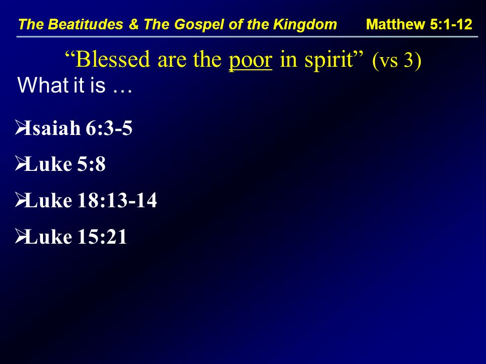 Blessed are the poor in spirit (vs 3)