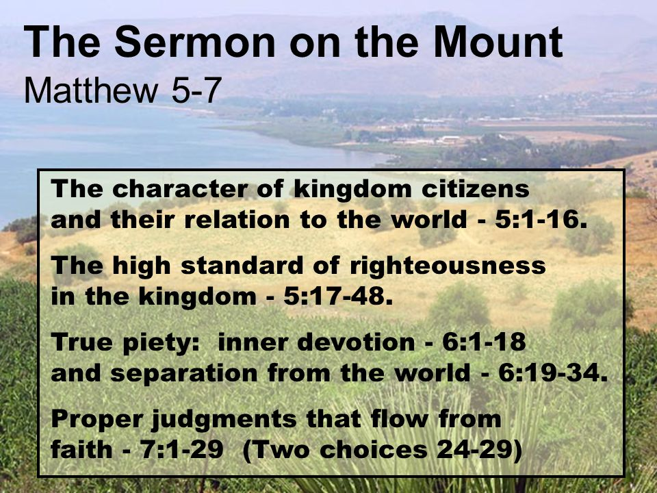 The Sermon on the Mount Matthew 5-7