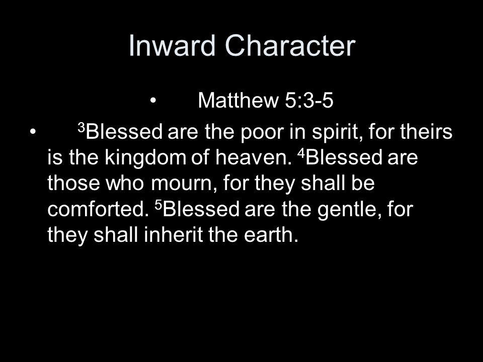 Inward Character Matthew 5:3-5