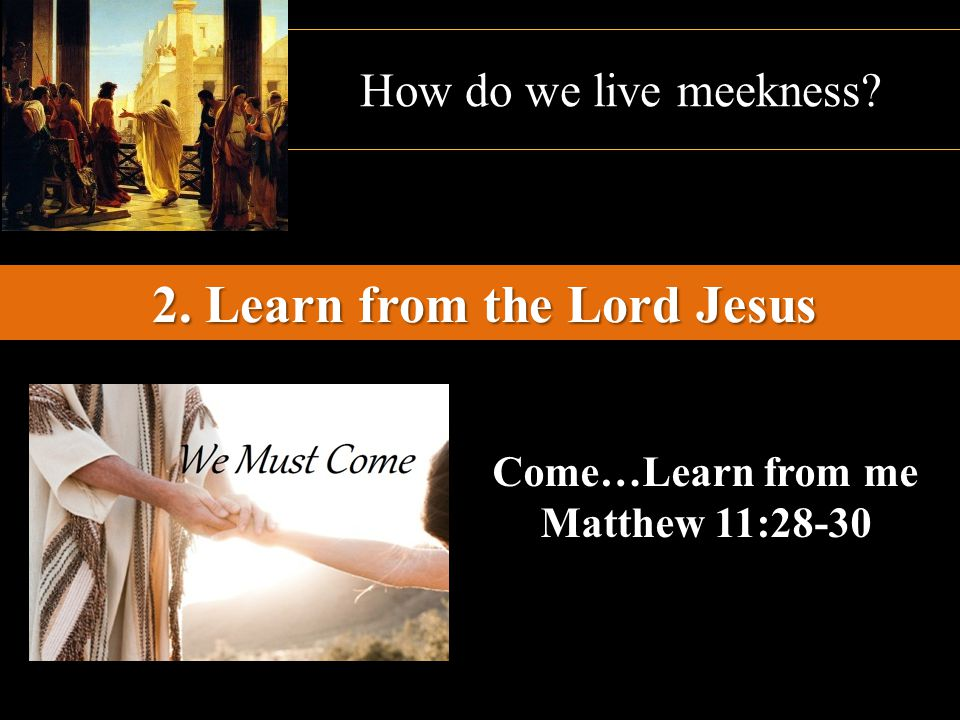2. Learn from the Lord Jesus