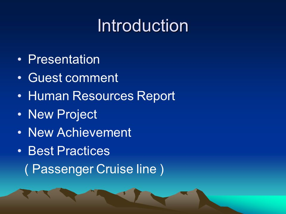 Introduction Presentation Guest comment Human Resources Report