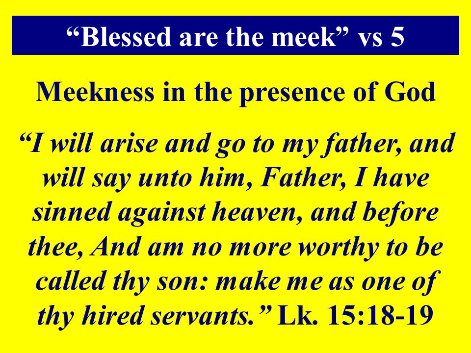 Blessed are the meek vs 5 Meekness in the presence of God