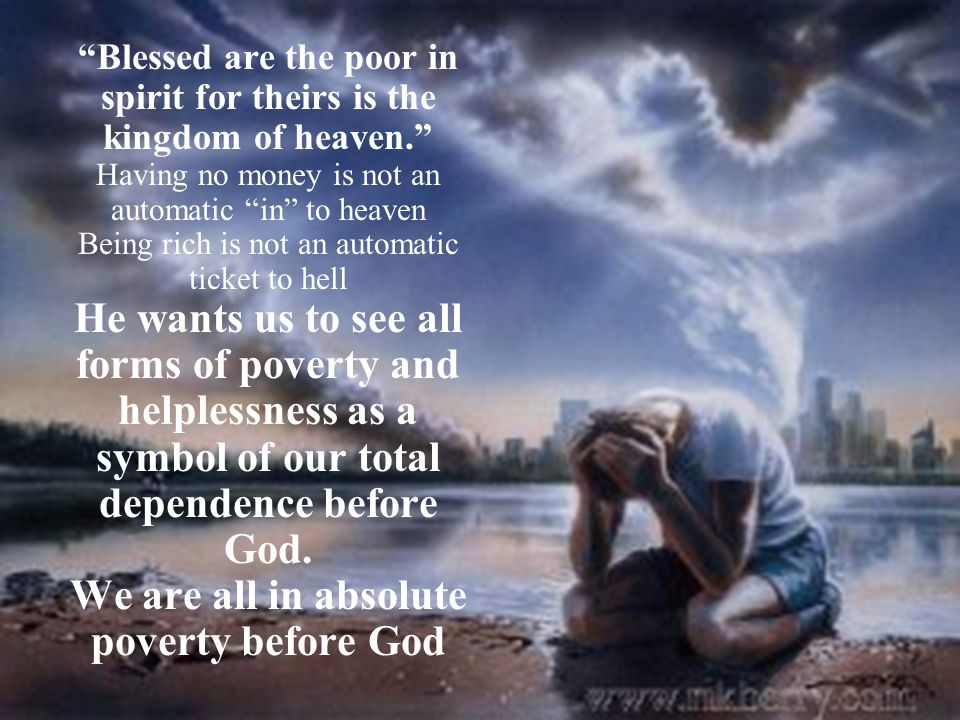 We are all in absolute poverty before God